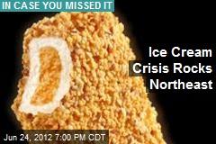 Ice Cream Crisis Rocks Northeast