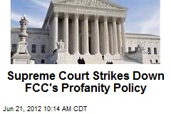 Supreme Court Strikes Down FCC's Profanity Policy