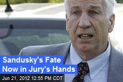 Sandusky's Fate Now in Jury's Hands