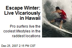 Escape Winter: Live Vicariously in Hawaii