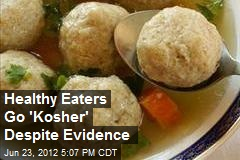 Kosher Foods: The New 'Atkins' for Healthy Eaters
