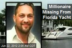 Millionaire Missing From Florida Yacht