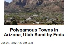 Polygamous Towns in Arizona, Utah Sued by Feds
