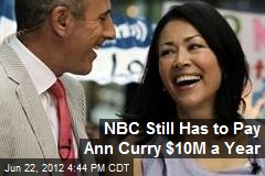 NBC Still Has to Pay Ann Curry $10M a Year