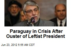 Paraguay in Crisis After Ouster of Leftist President