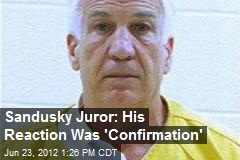 Sandusky Juror: His Reaction Was 'Confirmation'