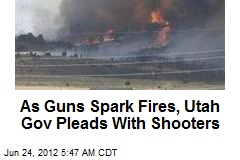 As Guns Spark Fires, Utah Gov Pleads With Shooters