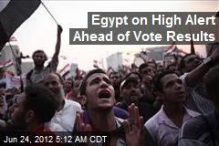 Egypt on High Alert Ahead of Vote Results