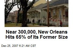 Near 300,000, New Orleans Hits 65% of Its Former Size