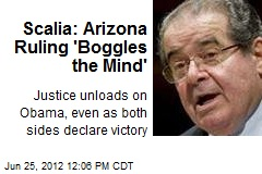 Scalia: Arizona Ruling 'Boggles the Mind'