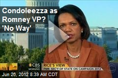 Condoleezza as Romney VP? 'No Way'
