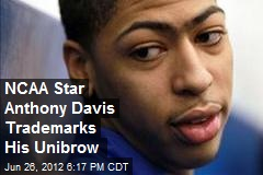 NCAA Star Anthony Davis Trademarks His Unibrow