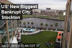 US Has a New Biggest Bankrupt City: Stockton