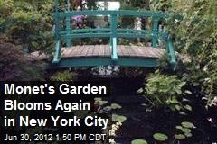 Monet's Garden Blooms Again in New York City