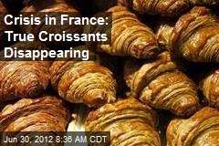 Crisis in France: True Croissants Disappearing