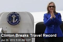 Clinton Breaks Travel Record