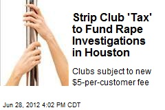 Strip Club 'Tax' to Fund Rape Investigations in Houston