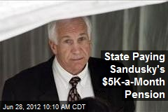 State Paying Sandusky's $5K-a-Month Pension