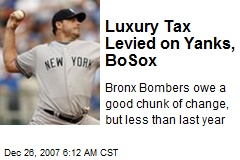 Luxury Tax Levied on Yanks, BoSox