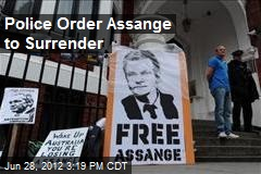 Police Order Assange to Surrender