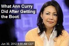 What Ann Curry Did After Getting the Boot