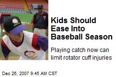 Kids Should Ease Into Baseball Season