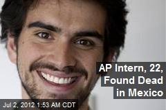 AP Intern, 22, Found Dead in Mexico