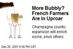 More Bubbly? French Farmers Are in Uproar