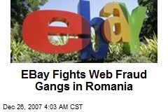 EBay Fights Web Fraud Gangs in Romania