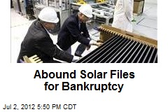 Abound Solar Files for Bankruptcy