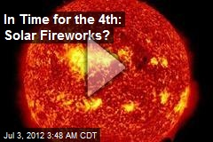 Solar Fireworks May Go Fourth
