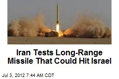 Iran Tests Long-Range Missile That Could Hit Israel