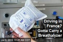 Driving in France? Gotta Carry a Breathalyzer