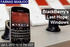 BlackBerry's Last Hope: Windows