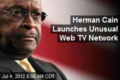 Herman Cain Launches Unusual Web TV Network