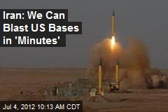 Iran: We Can Blast US Bases in 'Minutes'