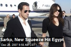 Sarko, New Squeeze Hit Egypt