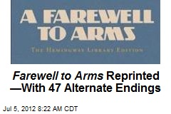 Farewell to Arms Reprinted —With 47 Alternate Endings