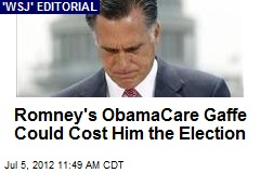 Romney's ObamaCare Gaffe Could Cost Him the Election
