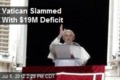 Vatican Slammed With $19M Deficit
