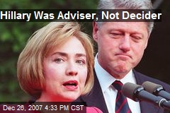 Hillary Was Adviser, Not Decider