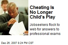 Cheating Is No Longer Child's Play