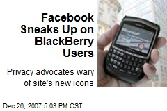 Facebook Sneaks Up on BlackBerry Users