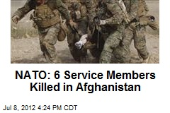 NATO: 6 Service Members Killed in Afghanistan