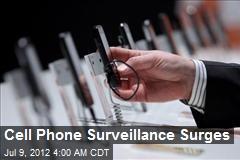 Cell Phone Surveillance Surges