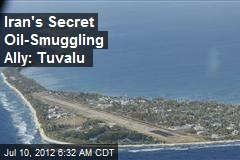 Iran's Secret Oil-Smuggling Ally: Tuvalu