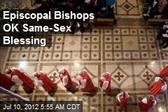 Episcopal Bishops OK Same-Sex Blessing