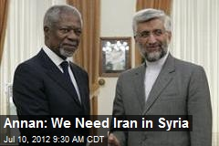 Annan: We Need Iran in Syria