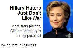 Hillary Haters Just Don't Like Her