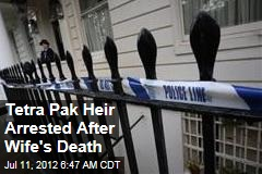 Tetra Pak Heir Arrested After Wife's Death